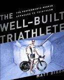 Well-Built Triathlete Turning Potential into Performance  2014 9781937715113 Front Cover