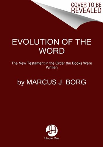 Evolution of the Word The New Testament in the Order the Books Were Written N/A edition cover