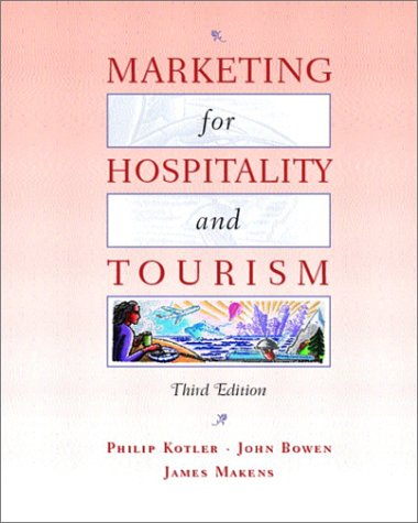 Marketing for Hospitality and Tourism  3rd 2003 9780130996114 Front Cover
