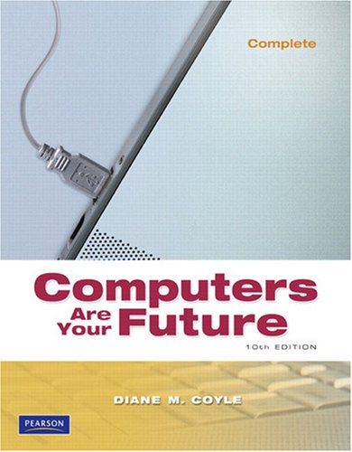 Computers Are Your Future, Complete  10th 2010 9780135045114 Front Cover