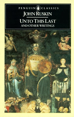 Unto This Last and Other Writings   1997 edition cover
