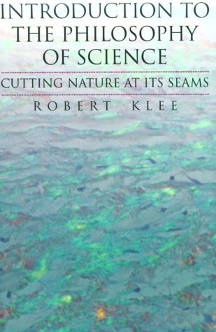 Introduction to the Philosophy of Science Cutting Nature at Its Seams  1997 9780195106114 Front Cover
