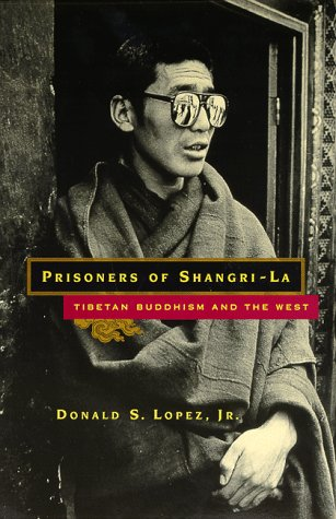 Prisoners of Shangri-La Tibetan Buddhism and the West  1999 edition cover