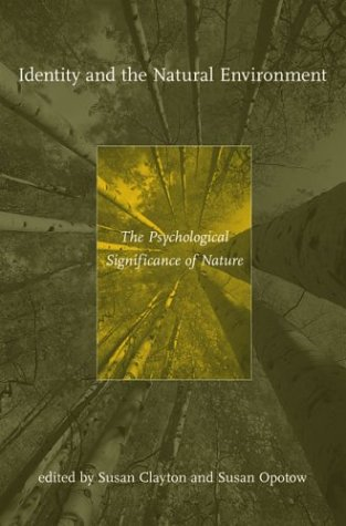 Identity and the Natural Environment The Psychological Significance of Nature  2004 9780262033114 Front Cover