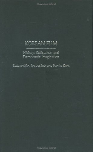 Korean Film History, Resistance, and Democratic Imagination  2002 9780275958114 Front Cover