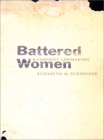 Battered Women and Feminist Lawmaking   2002 9780300094114 Front Cover