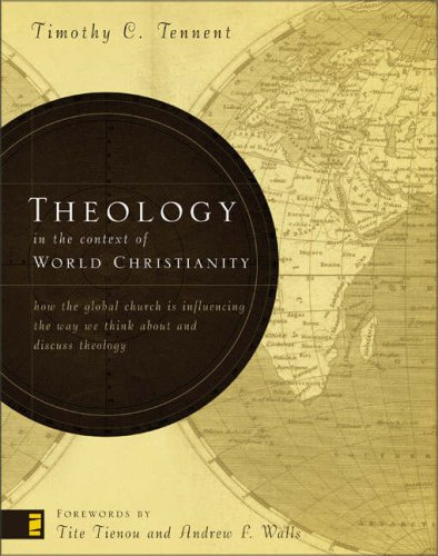 Theology in the Context of World Christianity How the Global Church Is Influencing the Way We Think about and Discuss Theology  2007 edition cover
