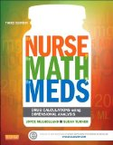 Nurse, the Math, the Meds Drug Calculations Using Dimensional Analysis 3rd 2015 edition cover