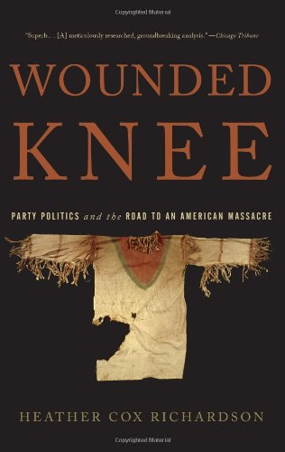 Wounded Knee Party Politics and the Road to an American Massacre N/A edition cover