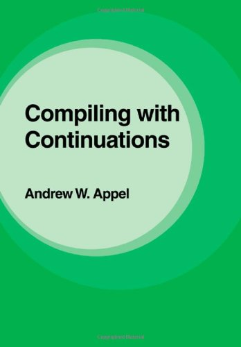 Compiling with Continuations   2006 9780521033114 Front Cover