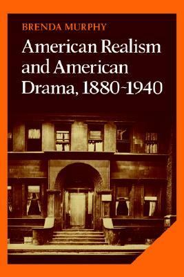 American Realism and American Drama, 1880-1940   1987 9780521327114 Front Cover