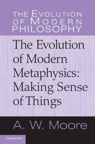 Evolution of Modern Metaphysics Making Sense of Things  2011 9780521851114 Front Cover