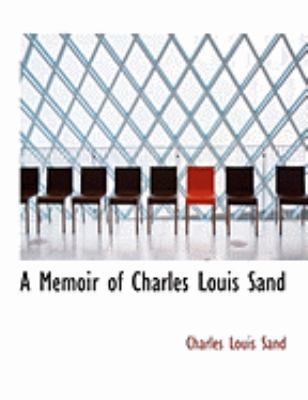 A Memoir of Charles Louis Sand:   2008 edition cover