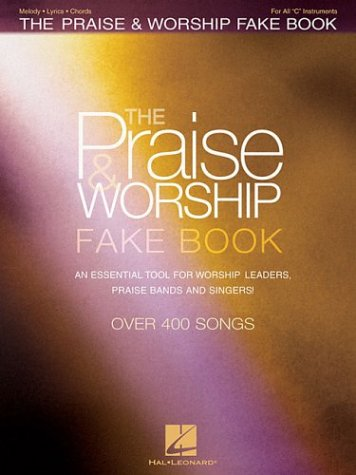 Praise and Worship Fake Book An Essential Tool for Worship Leaders, Praise Bands and Singers N/A edition cover