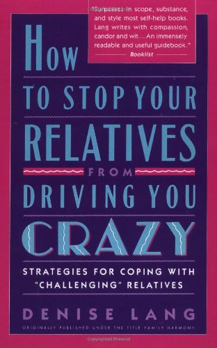 """How to Stop Your Relatives from Driving You Crazy Stratetgies for Coping with """"Challenging"""" Relatives  1992 9780671789114 Front Cover"""