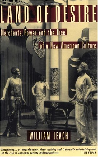 Land of Desire Merchants, Power, and the Rise of a New American Culture  1994 edition cover