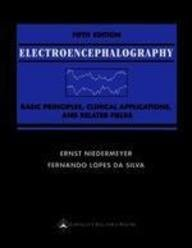 Electroencephalography : Basic Principles, Clinical Applications, and Related Fields 3rd 1993 (Revised) 9780683065114 Front Cover
