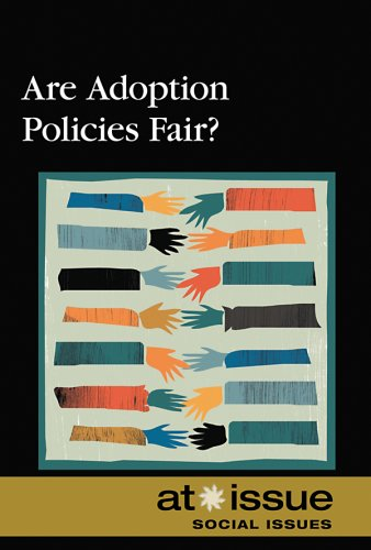 Are Adoption Policies Fair?   2008 9780737739114 Front Cover
