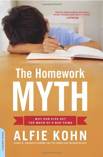 Homework Myth Why Our Kids Get Too Much of a Bad Thing  2007 edition cover