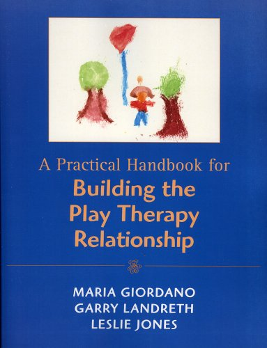 Practical Handbook for Building the Play Therapy Relationship   1996 edition cover