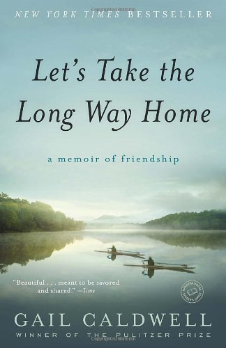 Let's Take the Long Way Home A Memoir of Friendship N/A edition cover