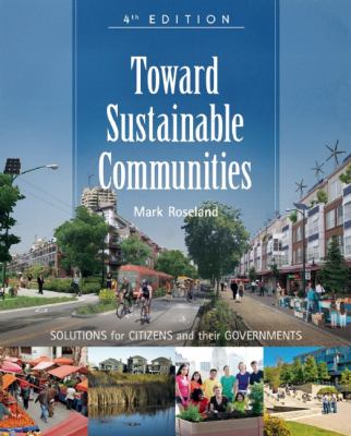 Toward Sustainable Communities Solutions for Citizens and Their Governments 4th 2012 edition cover
