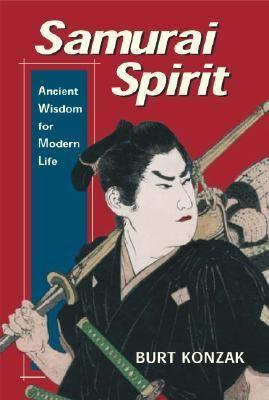 Samurai Spirit Ancient Wisdom for Modern Life  2002 9780887766114 Front Cover