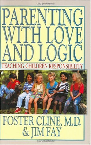 Parenting with Love and Logic Teaching Children Responsibility  1990 edition cover