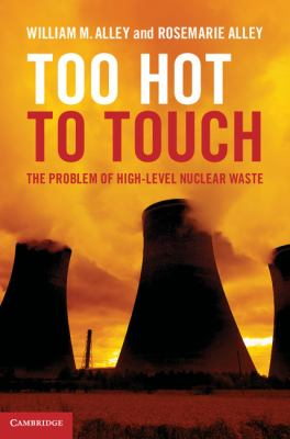 Too Hot to Touch The Problem of High-Level Nuclear Waste  2012 edition cover