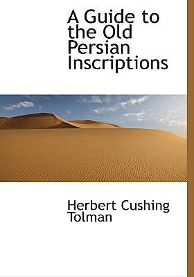 Guide to the Old Persian Inscriptions  N/A 9781113938114 Front Cover