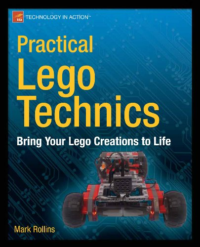 Practical Lego Technics Bring Your Lego Creations to Life  2013 9781430246114 Front Cover