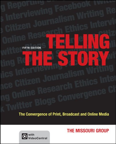 Telling the Story The Convergence of Print, Broadcast and Online Media 5th edition cover