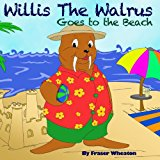 Willis the Walrus Goes to the Beach  N/A 9781484016114 Front Cover