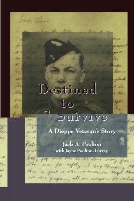 Destined to Survive A Dieppe Veteran's Story  1998 9781550023114 Front Cover