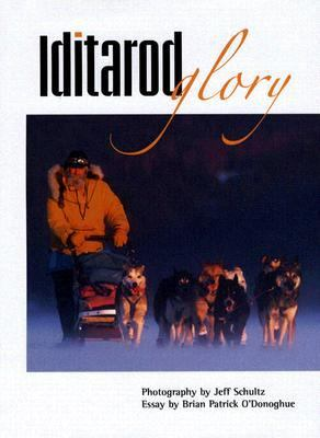 Iditarod Glory   2006 9781558689114 Front Cover