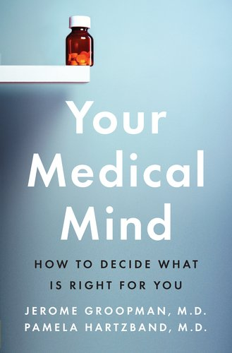 Your Medical Mind How to Decide What Is Right for You  2011 edition cover