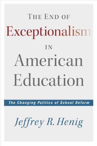 End of Exceptionalism in American Education The Changing Politics of School Reform  2013 edition cover