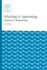 Selecting & Appraising Archives & Manuscripts 1st 2005 9781931666114 Front Cover