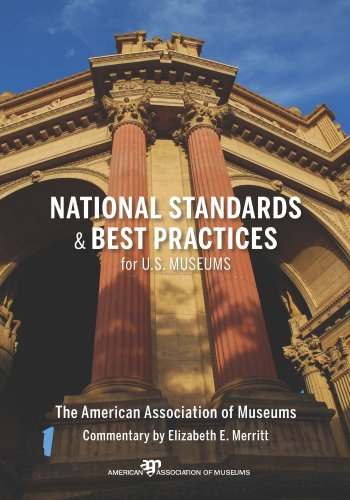 National Standards and Best Practices for U. S. Museums   2008 edition cover