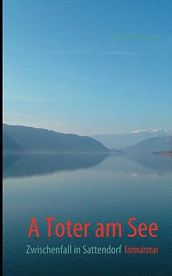 Toter am See Zwischenfall in Sattendorf N/A 9783837007114 Front Cover
