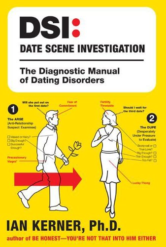 DSI - Date Scene Investigation The Diagnostic Manual of Dating Disorders  2006 edition cover