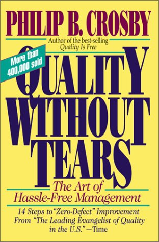Quality Without Tears The Art of Hassle-Free Management  1995 edition cover