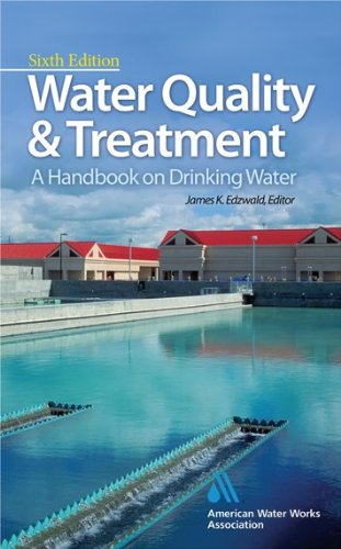 Water Quality and Treatment A Handbook on Drinking Water 6th 2011 edition cover