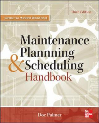 Maintenance Planning and Scheduling Handbook  3rd 2013 edition cover