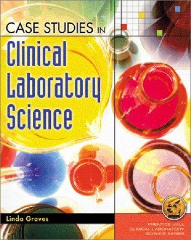 Case Studies in Clinical Laboratory Science   2002 9780130887115 Front Cover