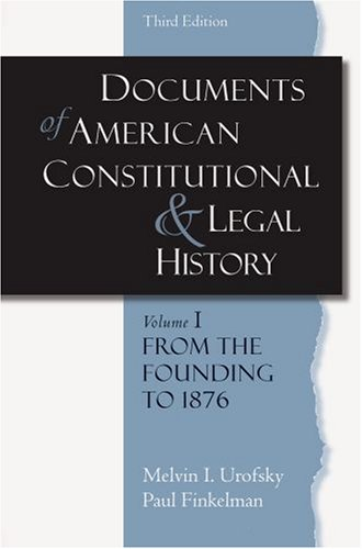 Documents of American Constitutional and Legal History From the Founding to 1876 3rd 2007 (Revised) edition cover