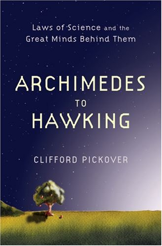 Archimedes to Hawking Laws of Science and the Great Minds Behind Them  2008 edition cover