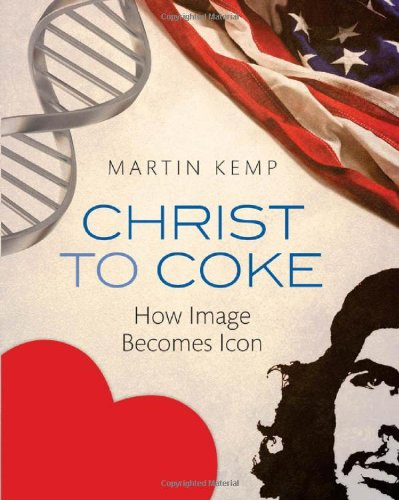 Christ to Coke How Image Becomes Icon  2011 edition cover