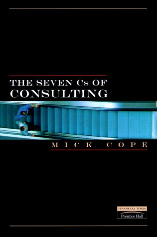 Seven C's of Consulting   2000 9780273645115 Front Cover