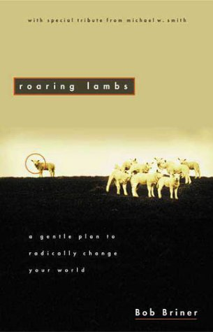 Roaring Lambs A Gentle Plan to Radically Change Your World  1995 edition cover